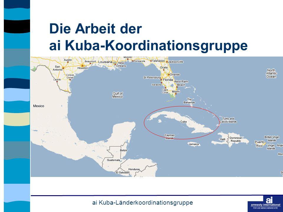 ai Kuba-Länderkoordinationsgruppe Die Arbeit der ai Kuba-Koordinationsgruppe