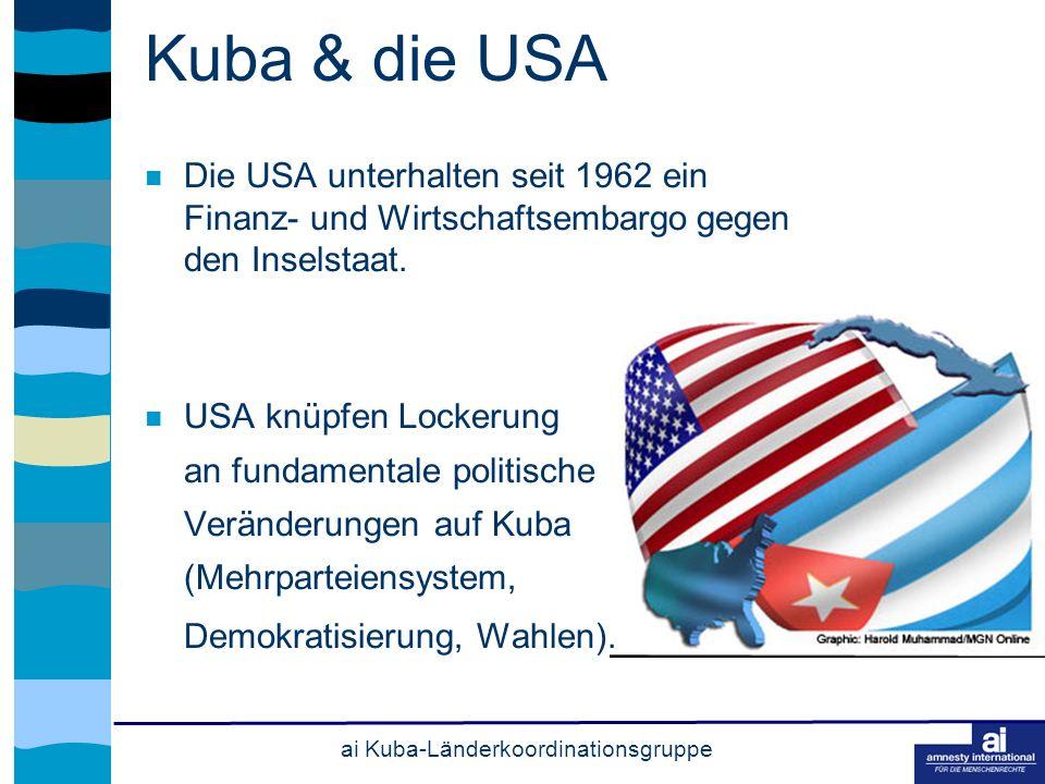 ai Kuba-Länderkoordinationsgruppe Kuba & die USA Die USA unterhalten seit 1962 ein Finanz- und Wirtschaftsembargo gegen den Inselstaat.