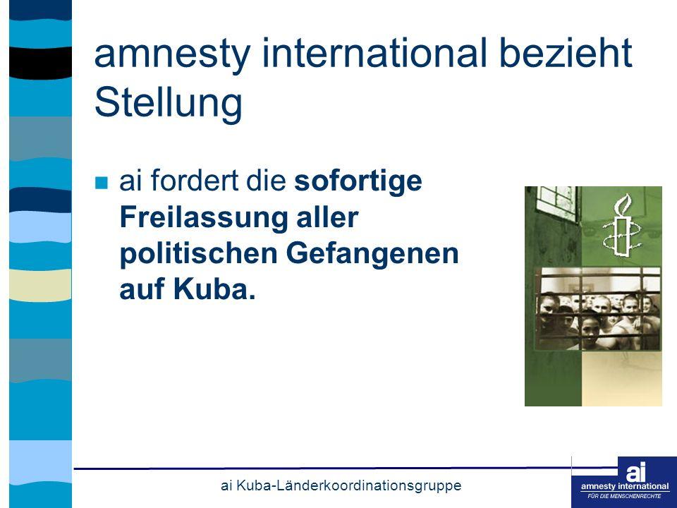 amnesty international bezieht Stellung ai fordert die sofortige Freilassung aller politischen Gefangenen auf Kuba.