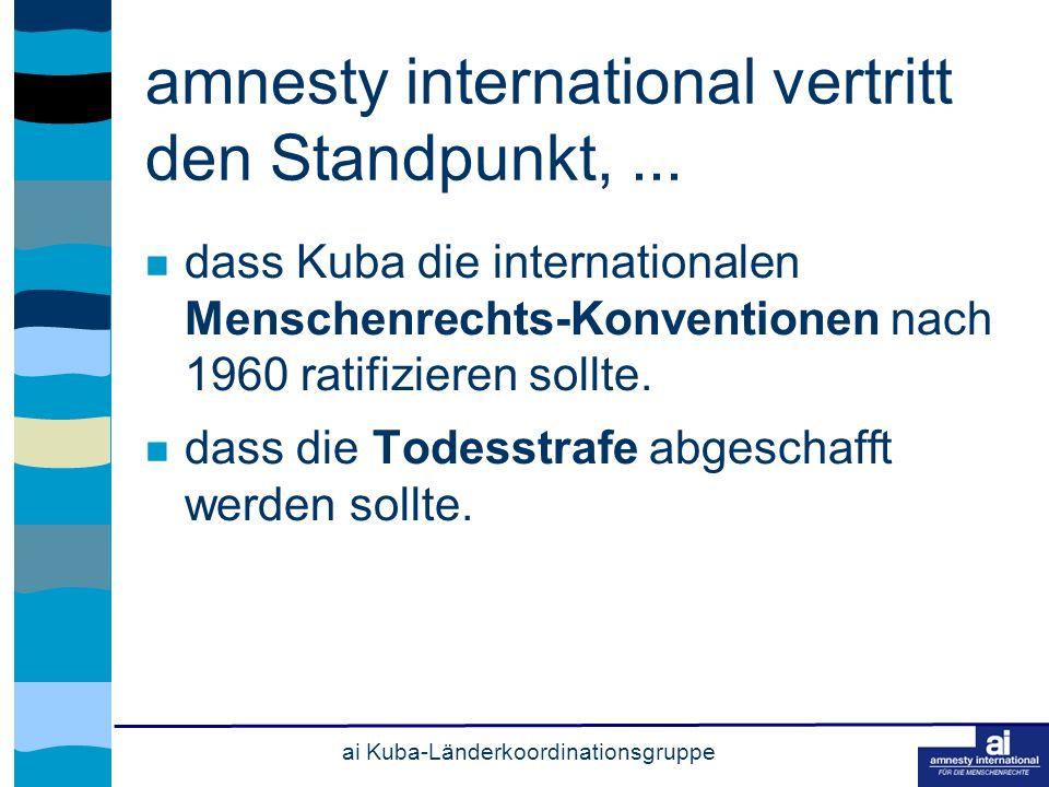 ai Kuba-Länderkoordinationsgruppe dass Kuba die internationalen Menschenrechts-Konventionen nach 1960 ratifizieren sollte.