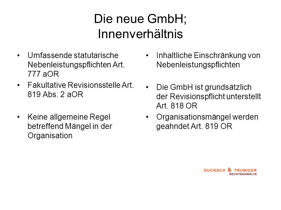 Die neue GmbH; Innenverhältnis Umfassende statutarische Nebenleistungspflichten Art. 777 aOR Fakultative Revisionsstelle Art. 819 Abs. 2 aOR Keine all
