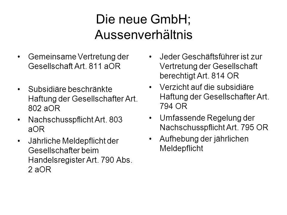 Die neue GmbH; Aussenverhältnis Gemeinsame Vertretung der Gesellschaft Art. 811 aOR Subsidiäre beschränkte Haftung der Gesellschafter Art. 802 aOR Nac