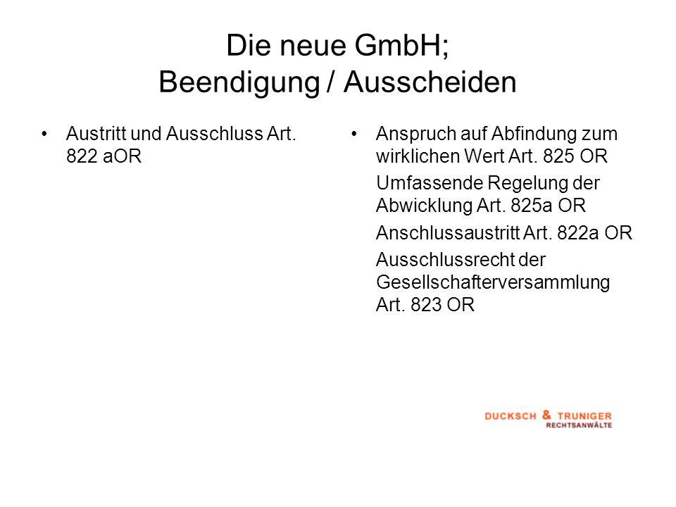 Die neue GmbH; Beendigung / Ausscheiden Austritt und Ausschluss Art. 822 aOR Anspruch auf Abfindung zum wirklichen Wert Art. 825 OR Umfassende Regelun