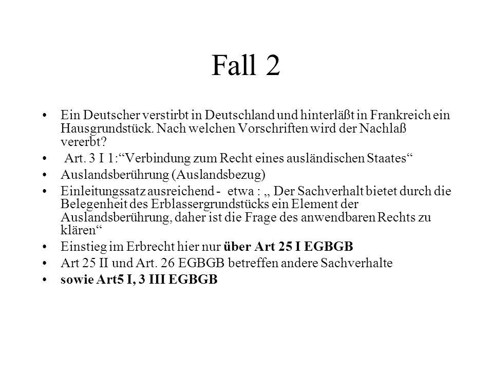 Fall 2 Ein Deutscher verstirbt in Deutschland und hinterläßt in Frankreich ein Hausgrundstück.