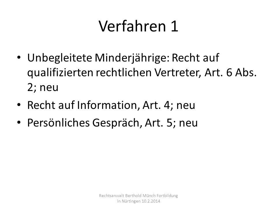 Verfahren 1 Unbegleitete Minderjährige: Recht auf qualifizierten rechtlichen Vertreter, Art. 6 Abs. 2; neu Recht auf Information, Art. 4; neu Persönli