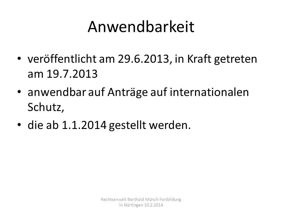 Anwendbarkeit veröffentlicht am 29.6.2013, in Kraft getreten am 19.7.2013 anwendbar auf Anträge auf internationalen Schutz, die ab 1.1.2014 gestellt w