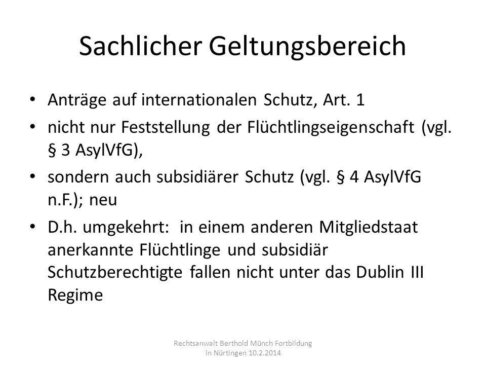 Sachlicher Geltungsbereich Anträge auf internationalen Schutz, Art. 1 nicht nur Feststellung der Flüchtlingseigenschaft (vgl. § 3 AsylVfG), sondern au