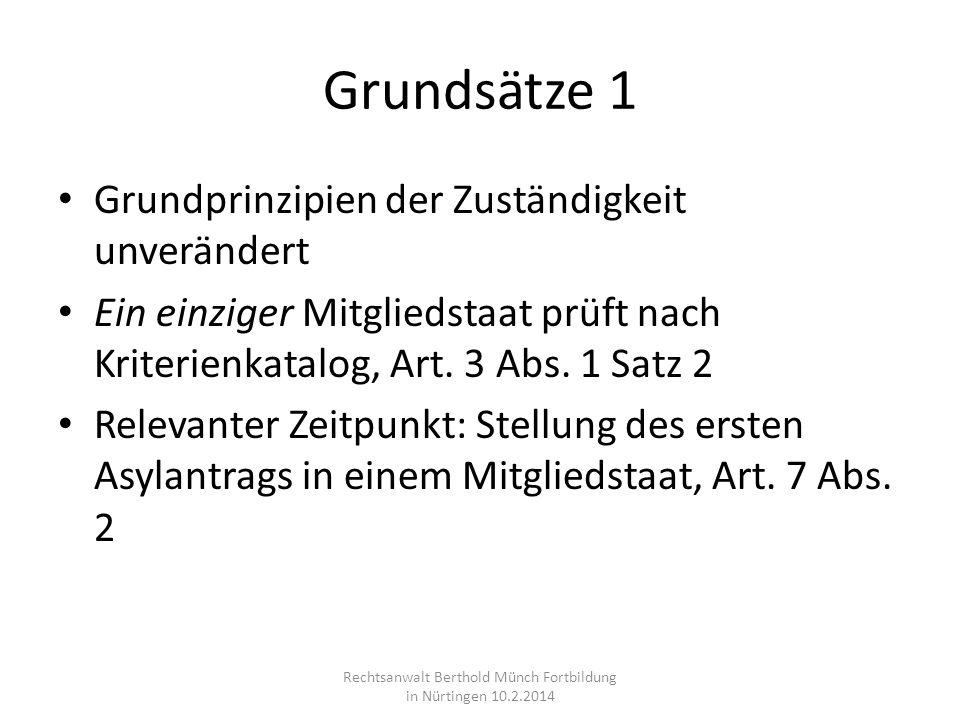 Grundsätze 1 Grundprinzipien der Zuständigkeit unverändert Ein einziger Mitgliedstaat prüft nach Kriterienkatalog, Art. 3 Abs. 1 Satz 2 Relevanter Zei
