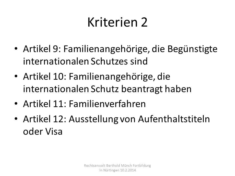 Kriterien 2 Artikel 9: Familienangehörige, die Begünstigte internationalen Schutzes sind Artikel 10: Familienangehörige, die internationalen Schutz be