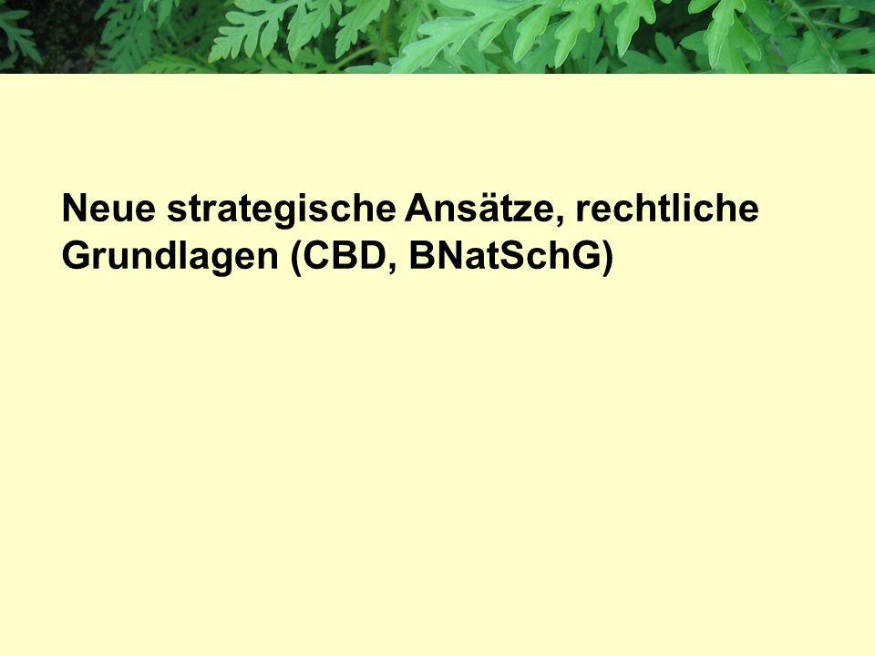 Neue strategische Ansätze, rechtliche Grundlagen (CBD, BNatSchG)