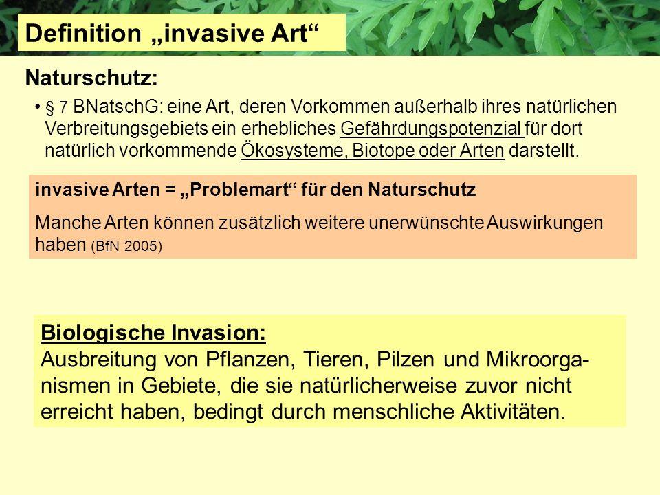 § 7 BNatschG: eine Art, deren Vorkommen außerhalb ihres natürlichen Verbreitungsgebiets ein erhebliches Gefährdungspotenzial für dort natürlich vorkom