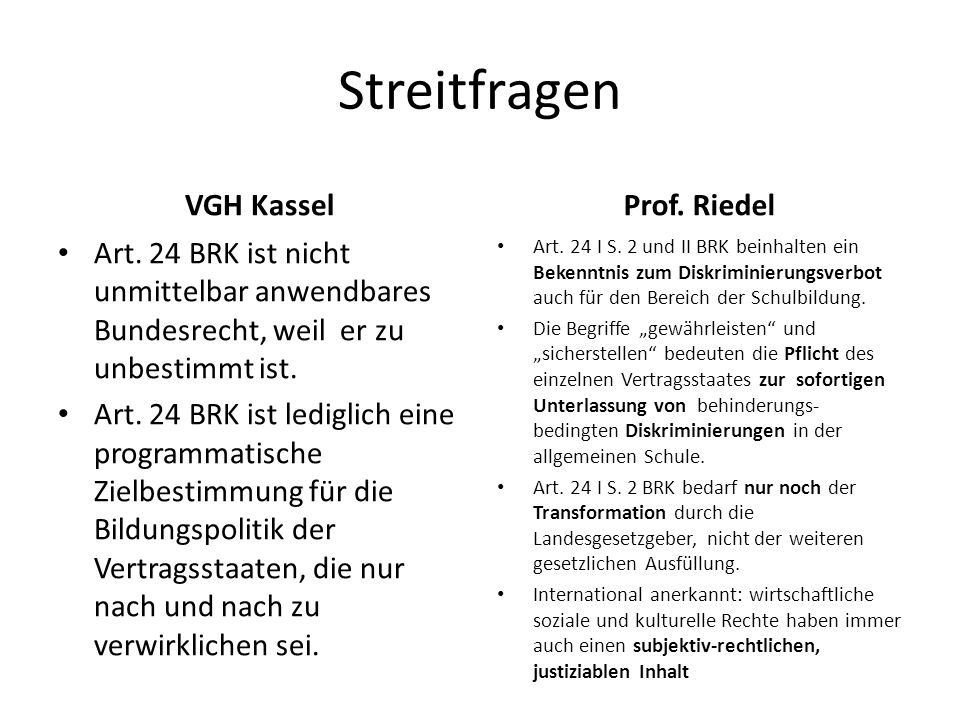 Streitfragen VGH Kassel Art. 24 BRK ist nicht unmittelbar anwendbares Bundesrecht, weil er zu unbestimmt ist. Art. 24 BRK ist lediglich eine programma