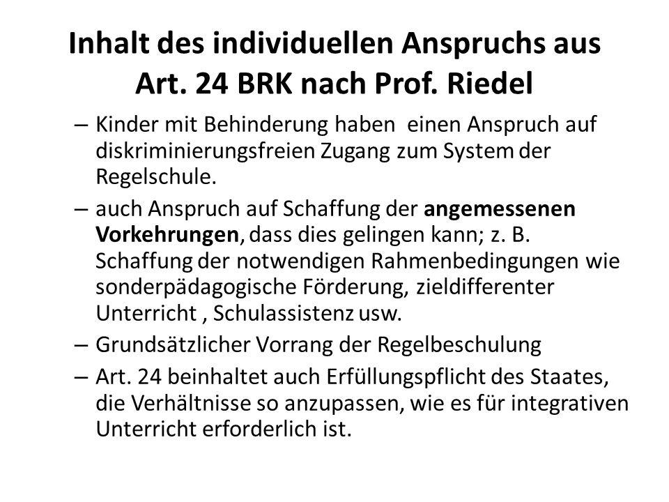 Inhalt des individuellen Anspruchs aus Art. 24 BRK nach Prof. Riedel – Kinder mit Behinderung haben einen Anspruch auf diskriminierungsfreien Zugang z