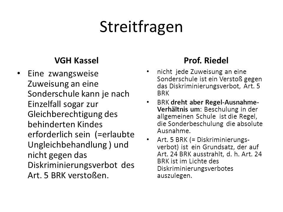 Streitfragen VGH Kassel Eine zwangsweise Zuweisung an eine Sonderschule kann je nach Einzelfall sogar zur Gleichberechtigung des behinderten Kindes erforderlich sein (=erlaubte Ungleichbehandlung ) und nicht gegen das Diskriminierungsverbot des Art.