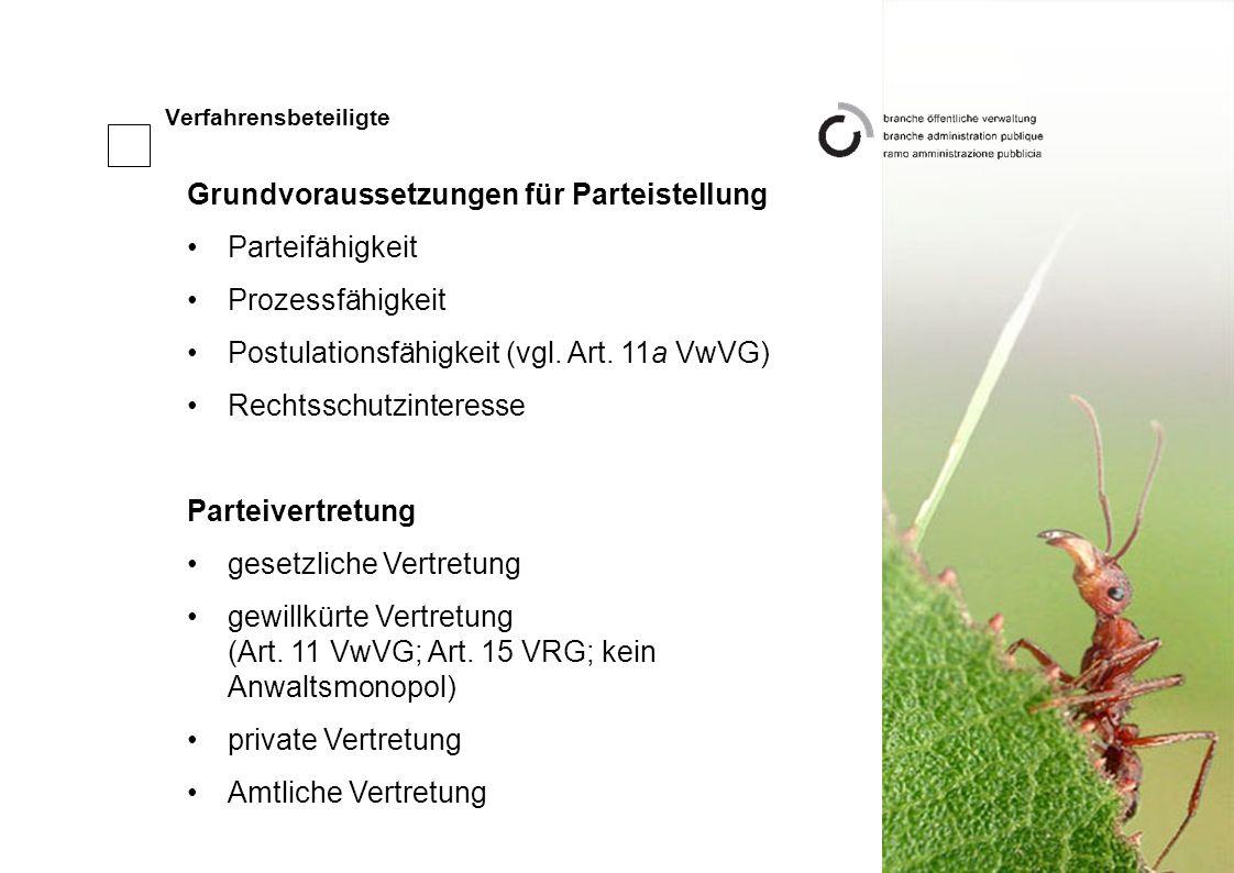 Verfahrensbeteiligte Grundvoraussetzungen für Parteistellung Parteifähigkeit Prozessfähigkeit Postulationsfähigkeit (vgl.