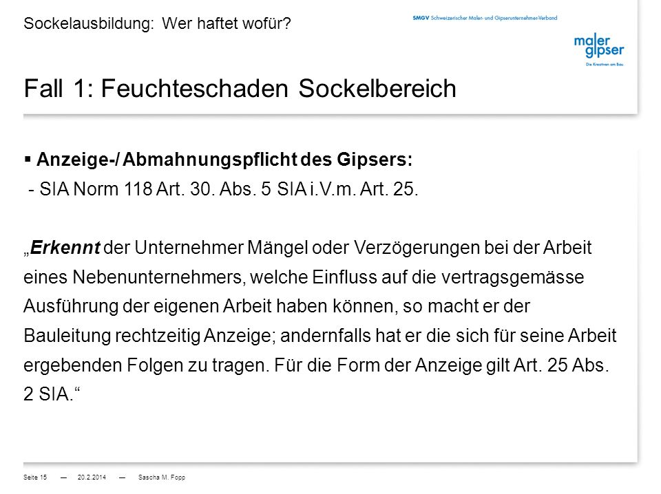 Fall 2: Sockelschaden durch Pflanzenwuchs Sockelausbildung: Wer haftet wofür.