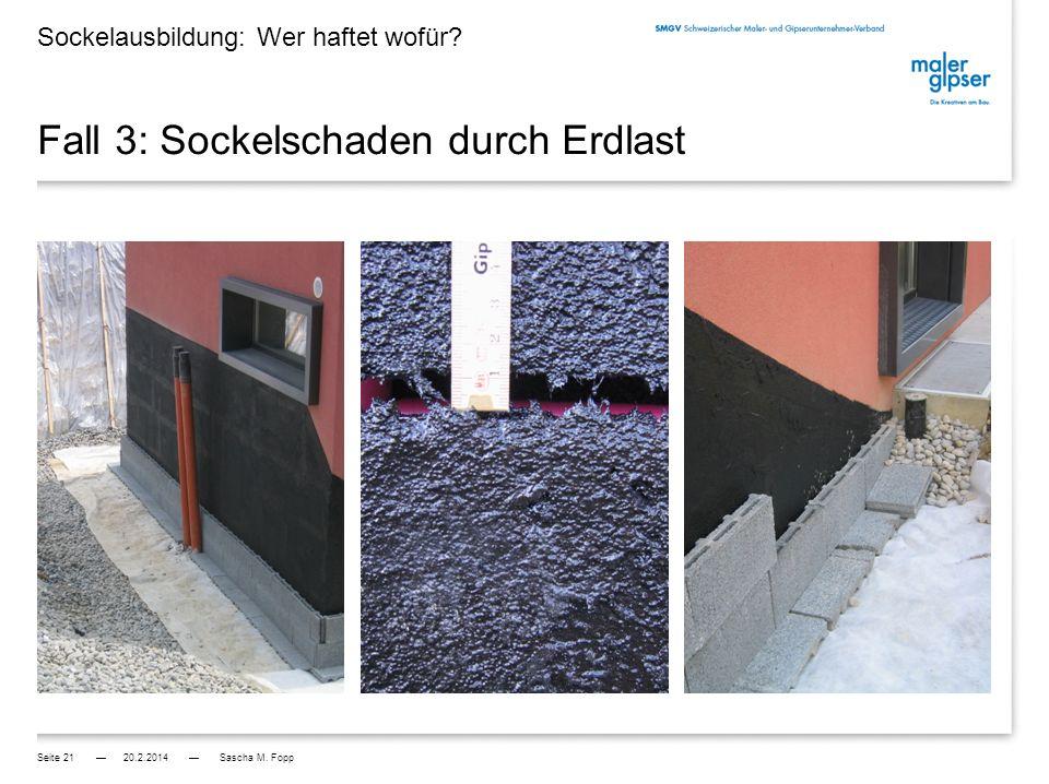 Fall 3: Sockelschaden durch Erdlast Ursache: - Haus liegt in Hanglage - Abriss der AWD durch Erdlast Frage: - War dies voraussehbar.