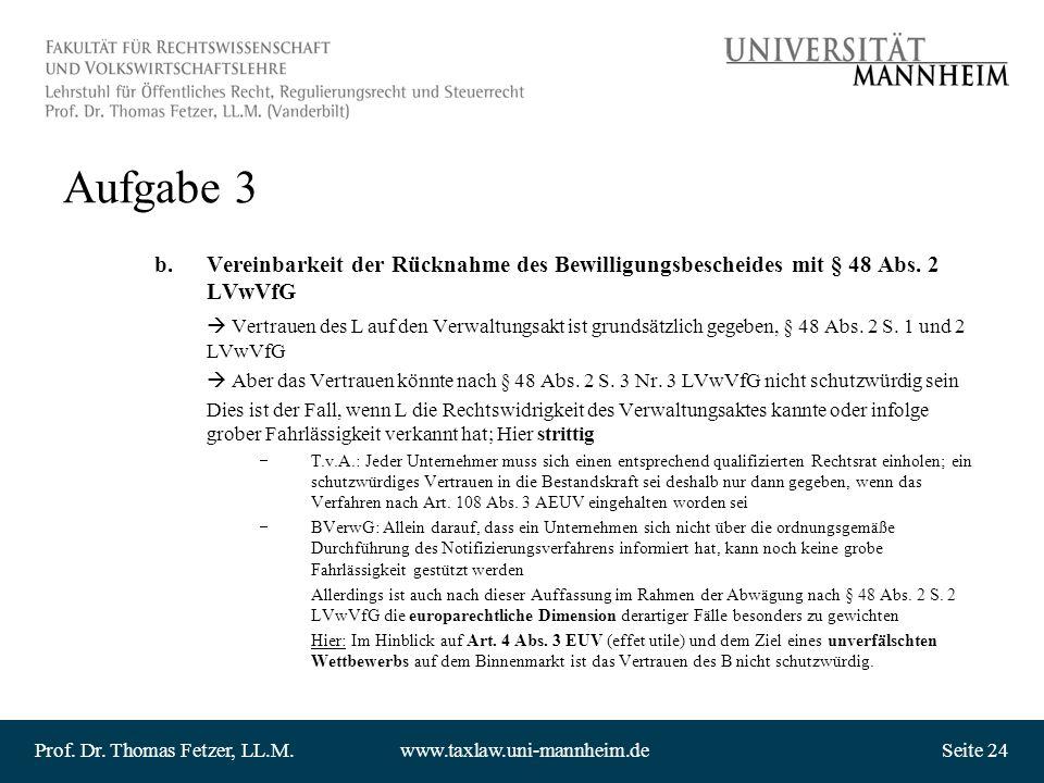Prof. Dr. Thomas Fetzer, LL.M.www.taxlaw.uni-mannheim.deSeite 24 Aufgabe 3 b.Vereinbarkeit der Rücknahme des Bewilligungsbescheides mit § 48 Abs. 2 LV