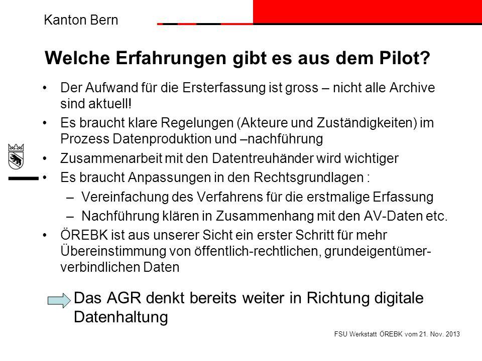 Kanton Bern Welche Erfahrungen gibt es aus dem Pilot? Der Aufwand für die Ersterfassung ist gross – nicht alle Archive sind aktuell! Es braucht klare