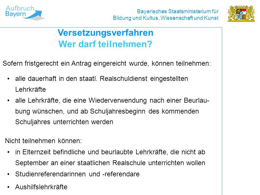 Bayerisches Staatsministerium für Bildung und Kultus, Wissenschaft und Kunst Versetzungsverfahren Wer darf teilnehmen.
