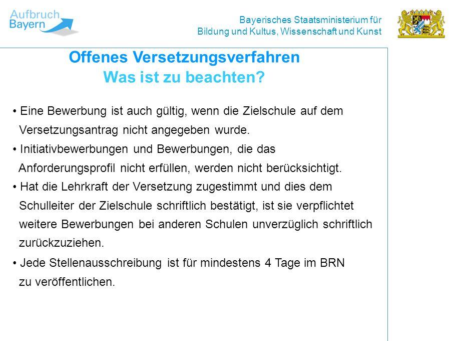 Bayerisches Staatsministerium für Bildung und Kultus, Wissenschaft und Kunst Eine Bewerbung ist auch gültig, wenn die Zielschule auf dem Versetzungsantrag nicht angegeben wurde.
