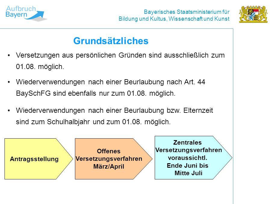 Bayerisches Staatsministerium für Bildung und Kultus, Wissenschaft und Kunst Grundsätzliches Versetzungen aus persönlichen Gründen sind ausschließlich zum 01.08.