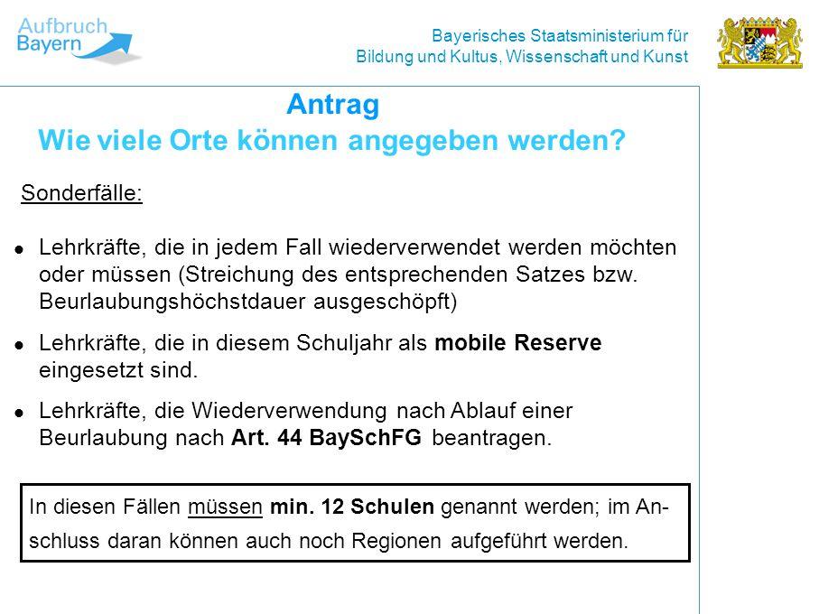 Bayerisches Staatsministerium für Bildung und Kultus, Wissenschaft und Kunst Antrag Wie viele Orte können angegeben werden.