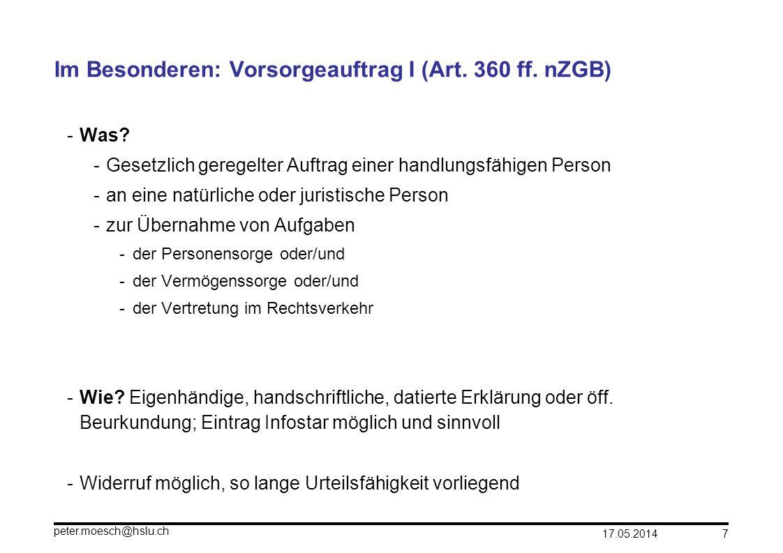 17.05.2014 peter.moesch@hslu.ch 8 Im Besonderen: Vorsorgeauftrag II (Art.