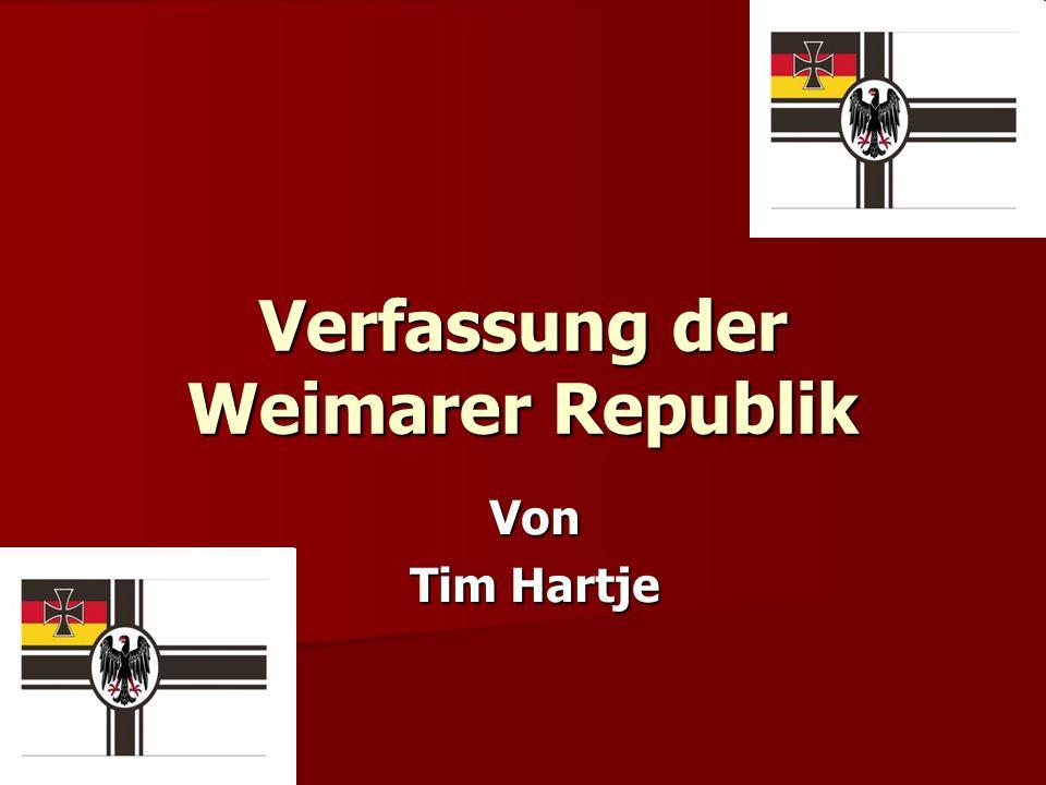 Verfassung der Weimarer Republik Von Tim Hartje
