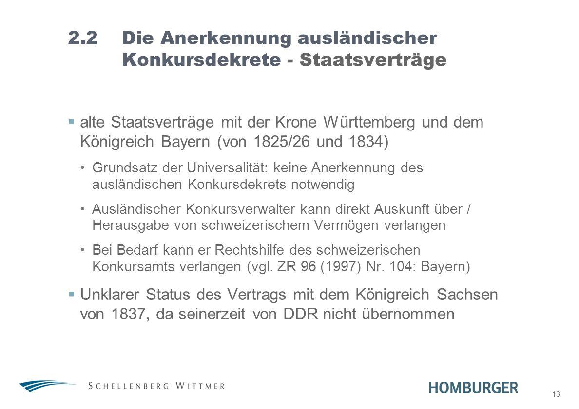 13 2.2Die Anerkennung ausländischer Konkursdekrete - Staatsverträge alte Staatsverträge mit der Krone Württemberg und dem Königreich Bayern (von 1825/