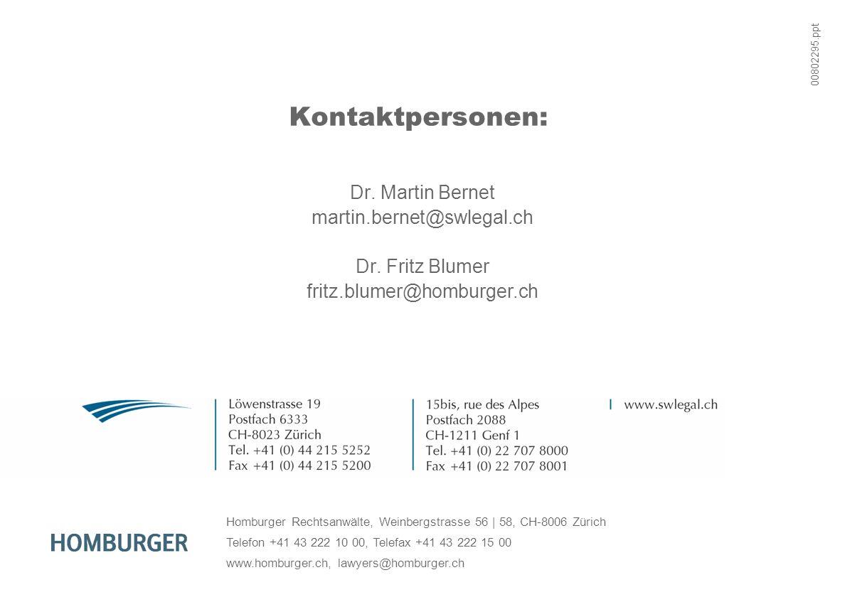 Kontaktpersonen: Dr. Martin Bernet martin.bernet@swlegal.ch Dr. Fritz Blumer fritz.blumer@homburger.ch 00802295.ppt Homburger Rechtsanwälte, Weinbergs