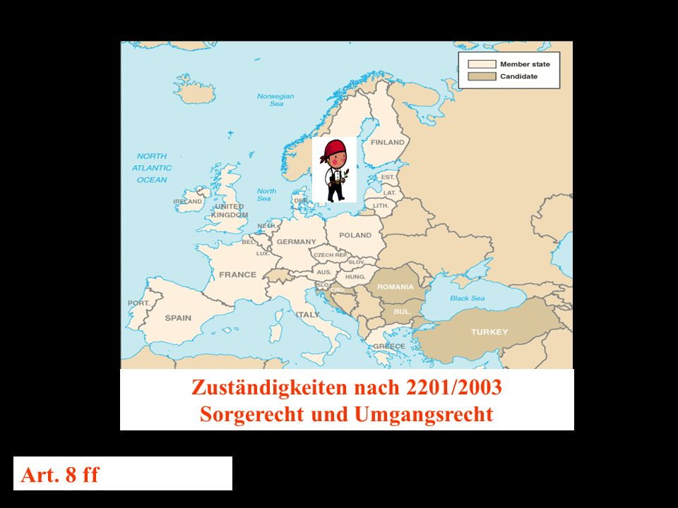 14.10.2005 Dr. Günter Tews Zuständigkeiten nach 2201/2003 Sorgerecht und Umgangsrecht Art. 8 ff
