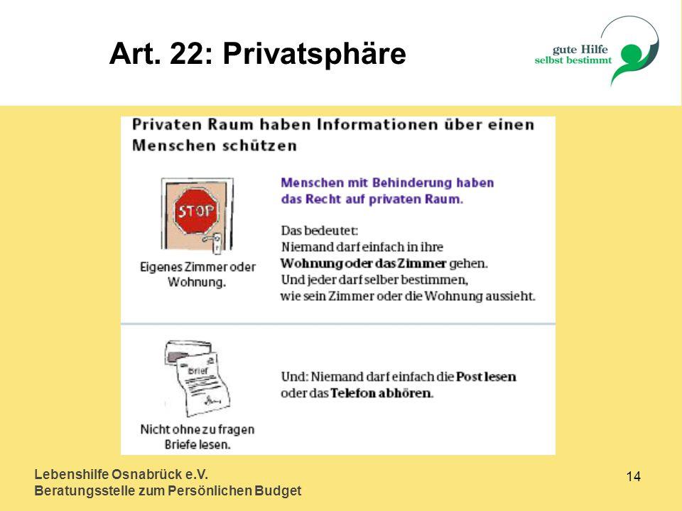Lebenshilfe Osnabrück e.V. Beratungsstelle zum Persönlichen Budget 14 Art. 22: Privatsphäre