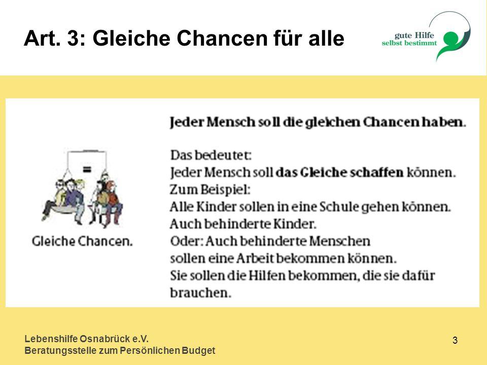 Lebenshilfe Osnabrück e.V. Beratungsstelle zum Persönlichen Budget 3 Art. 3: Gleiche Chancen für alle