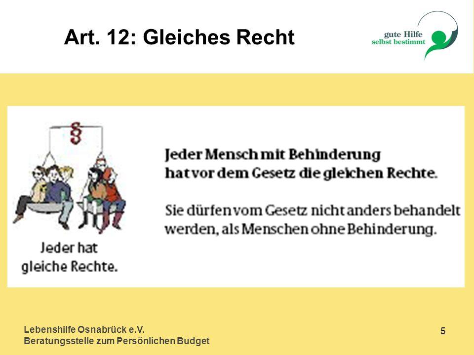 Lebenshilfe Osnabrück e.V. Beratungsstelle zum Persönlichen Budget 5 Art. 12: Gleiches Recht