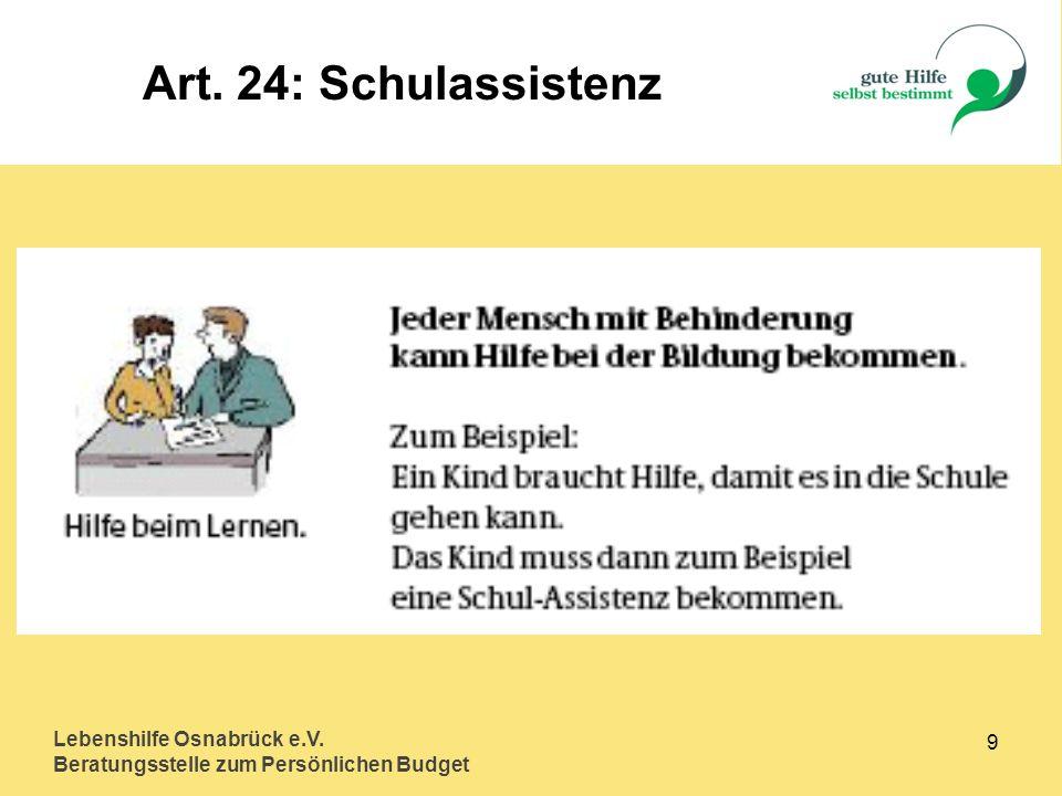 Lebenshilfe Osnabrück e.V. Beratungsstelle zum Persönlichen Budget 9 Art. 24: Schulassistenz
