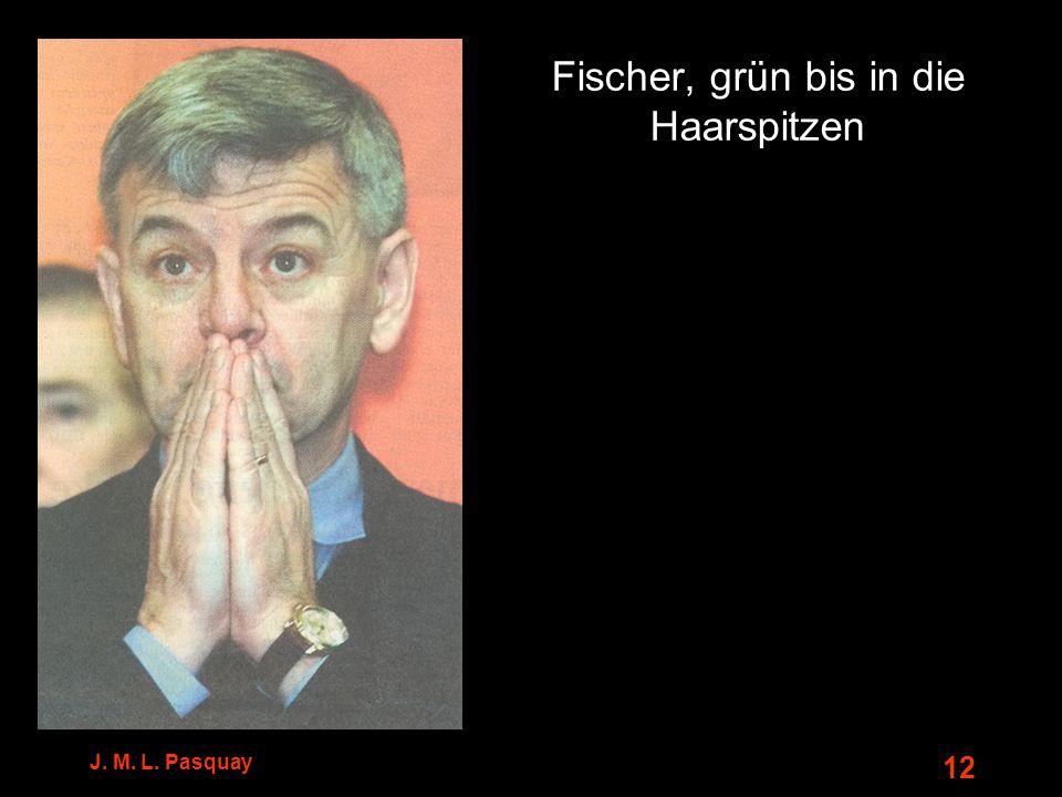 J. M. L. Pasquay 12 Fischer, grün bis in die Haarspitzen