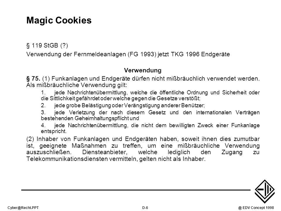 Cyber@Recht.PPTD-6@ EDV Concept 1998 Magic Cookies § 119 StGB (?) Verwendung der Fernmeldeanlagen (FG 1993) jetzt TKG 1996 Endgeräte Verwendung § 75.