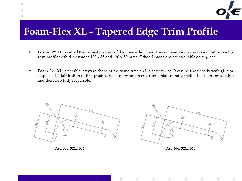 Foam-Flex XL (Tapered Edge Trim Profile