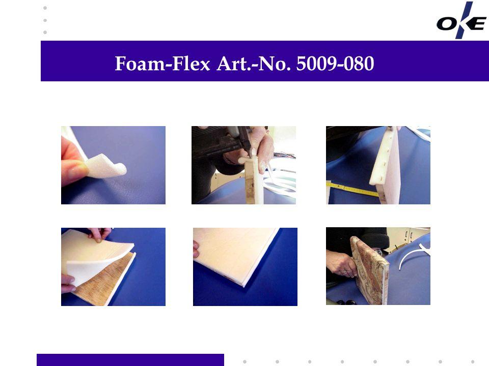 Foam-Flex Art.-No. 5009-080 Hier Informationen Ihrer Wahl hinzufügen Links Text, Grafik oder Foto hinzufügen