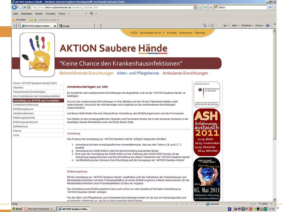 www.aktion-sauberehaende.de | ASH 2011 - 2013 Bettenführende Einrichtungen Keine Chance den Krankenhausinfektionen 40 Krankenhäuser, 326 Stationen