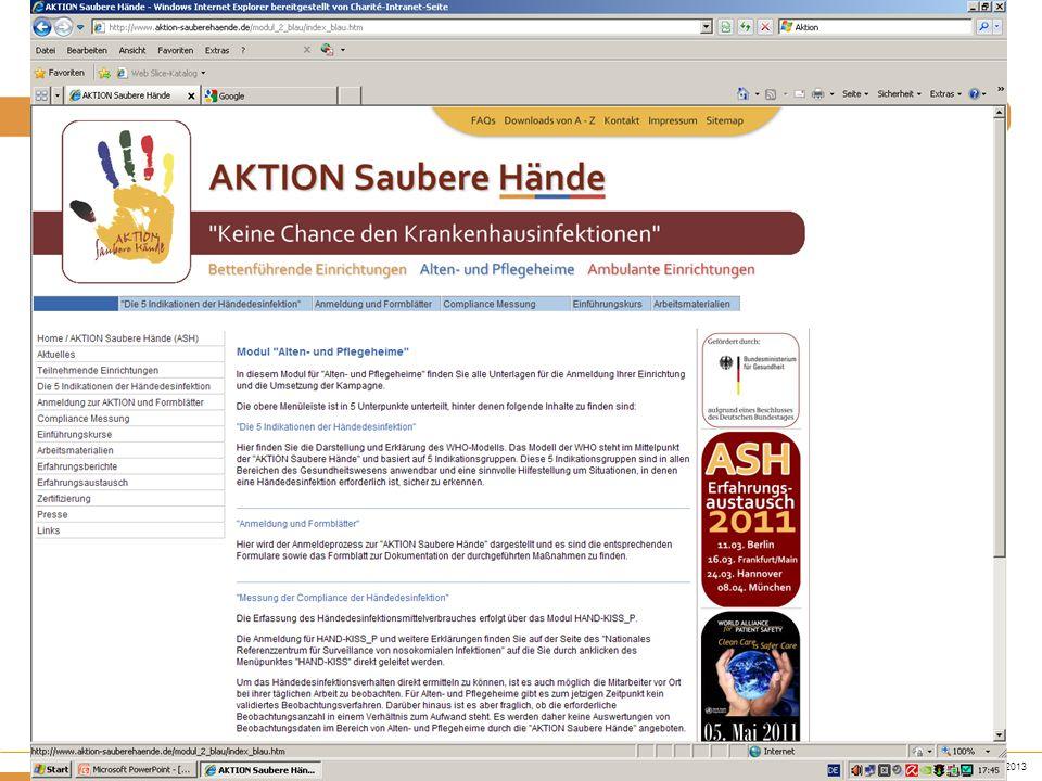 www.aktion-sauberehaende.de | ASH 2011 - 2013 Bettenführende Einrichtungen Keine Chance den Krankenhausinfektionen Zusammenfassung Schwerpunkte für 2011-2013 für bettenführende Einrichtungen: –Kritische Überprüfung: wo stehen in der Umsetzung.