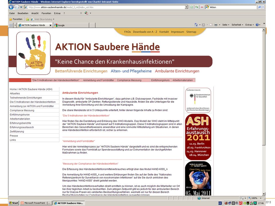 www.aktion-sauberehaende.de | ASH 2011 - 2013 Bettenführende Einrichtungen Keine Chance den Krankenhausinfektionen Fragebogen EA 2010 Ergebnisse aus 211 Fragebögen