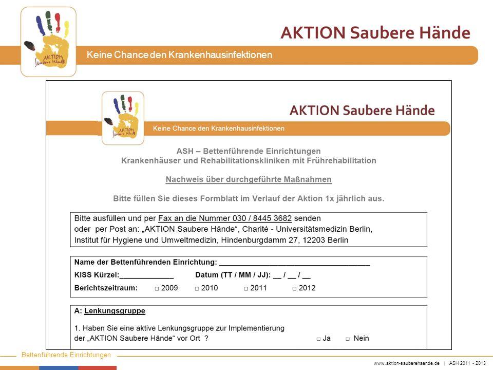 www.aktion-sauberehaende.de | ASH 2011 - 2013 Bettenführende Einrichtungen Keine Chance den Krankenhausinfektionen PosterPostkartenAufkleberFlyerBroschüre Vorträge HD- Ind.