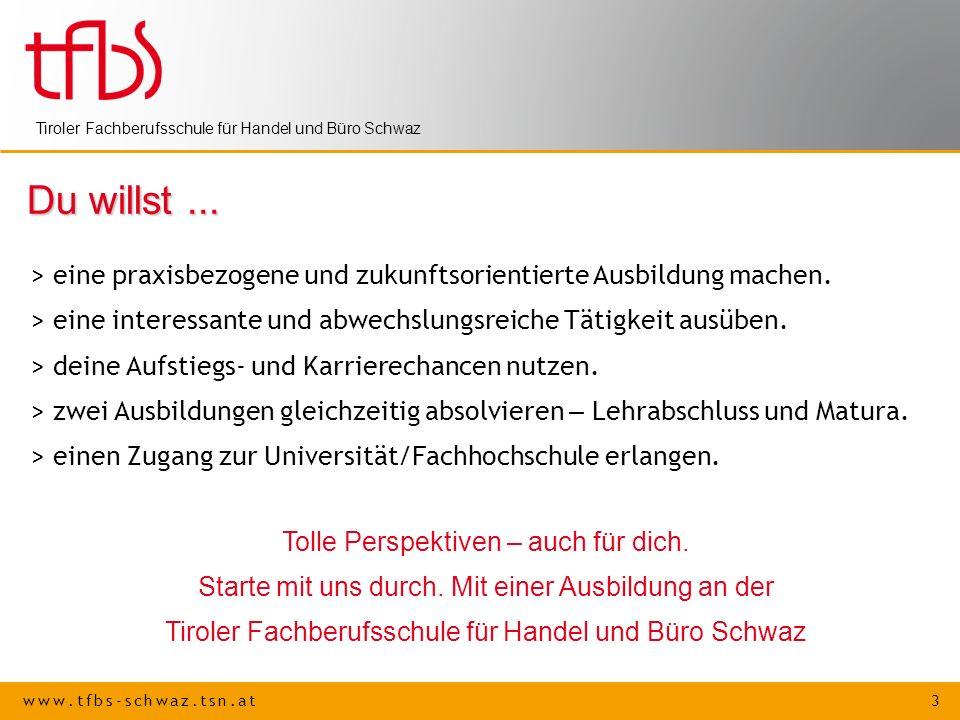 www.tfbs-schwaz.tsn.at 3 Tiroler Fachberufsschule für Handel und Büro Schwaz Du willst... > eine praxisbezogene und zukunftsorientierte Ausbildung mac