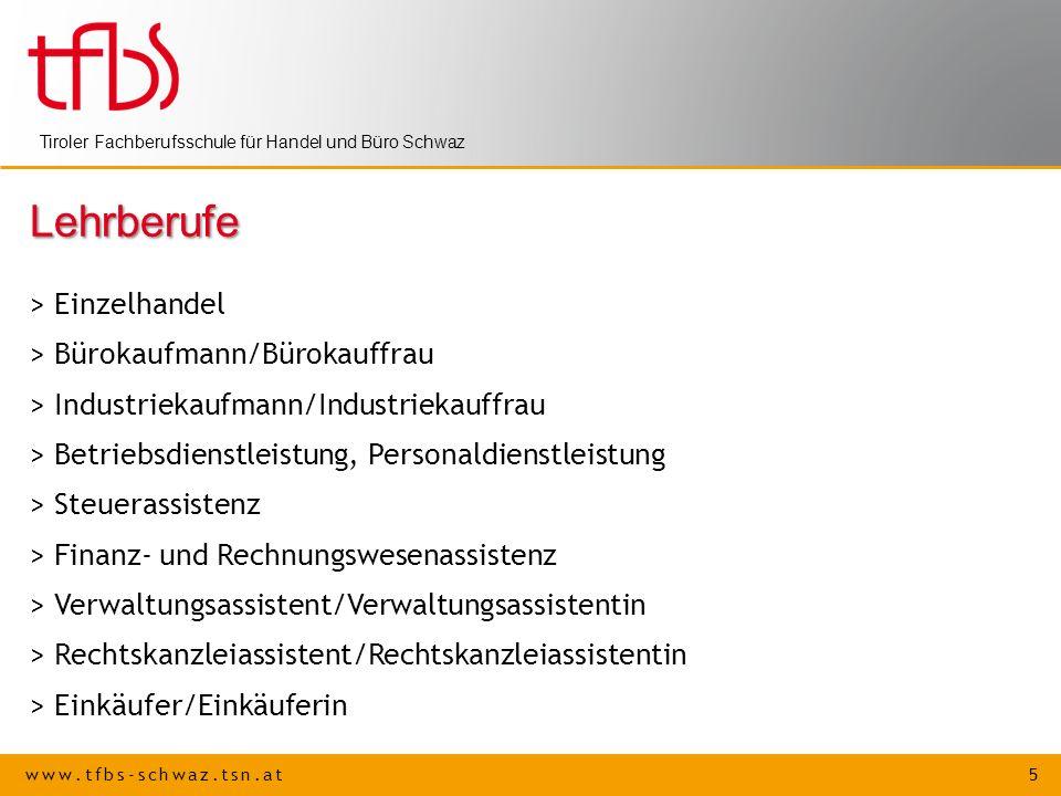 www.tfbs-schwaz.tsn.at 5 Tiroler Fachberufsschule für Handel und Büro Schwaz Lehrberufe > Einzelhandel > Bürokaufmann/Bürokauffrau > Industriekaufmann