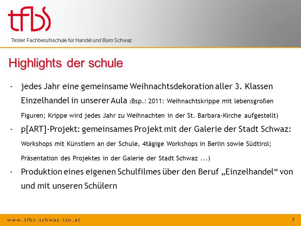 www.tfbs-schwaz.tsn.at 7 Tiroler Fachberufsschule für Handel und Büro Schwaz Highlights der schule -jedes Jahr eine gemeinsame Weihnachtsdekoration aller 3.