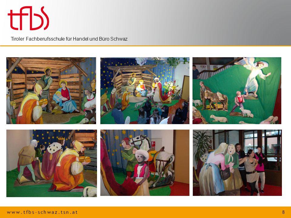 www.tfbs-schwaz.tsn.at 8 Tiroler Fachberufsschule für Handel und Büro Schwaz