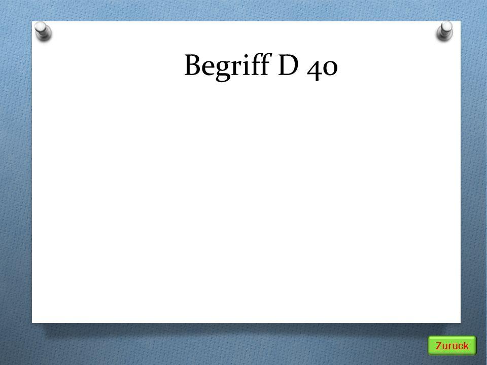 Zurück Begriff D 40
