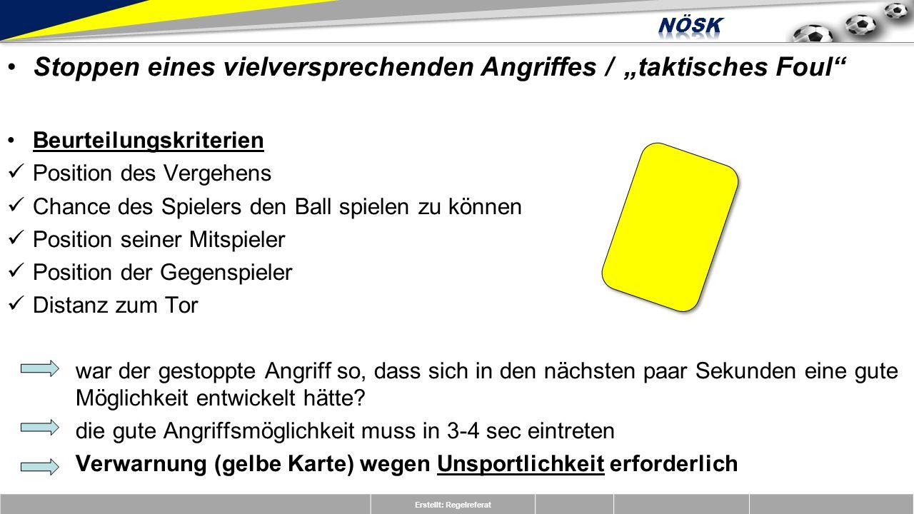 Erstellt: Regelreferat A7 Direkter Freistoß, gelbe Karte (rücksichtsloses Foul) Bei der Attacke des blauen Spielers wird von diesem zuerst der Ball gespielt.